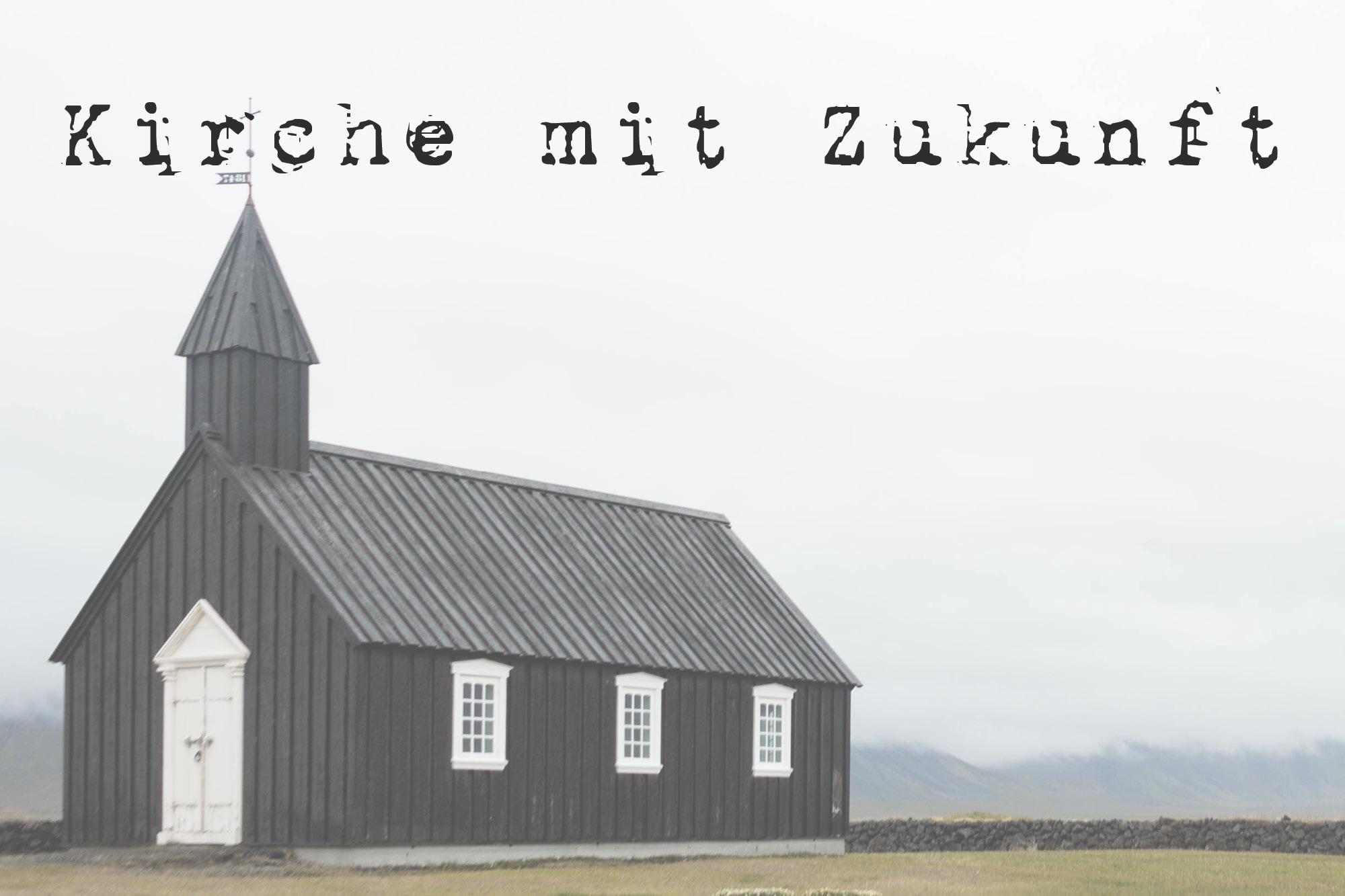 Zukunft Kirche